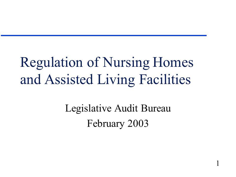 1 Regulation of Nursing Homes and Assisted Living Facilities Legislative Audit Bureau February 2003