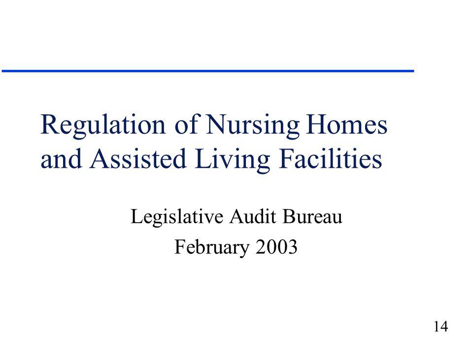 14 Regulation of Nursing Homes and Assisted Living Facilities Legislative Audit Bureau February 2003