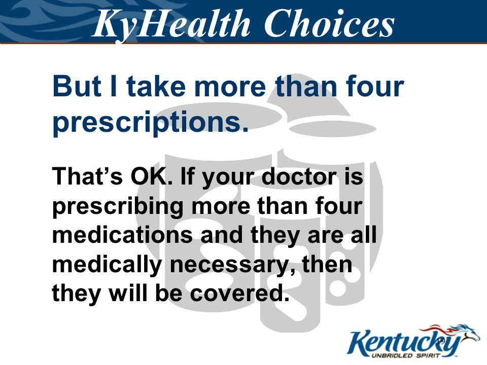 18 KyHealth Choices Are there limits on prescription medicines in KyHealth Choices .
