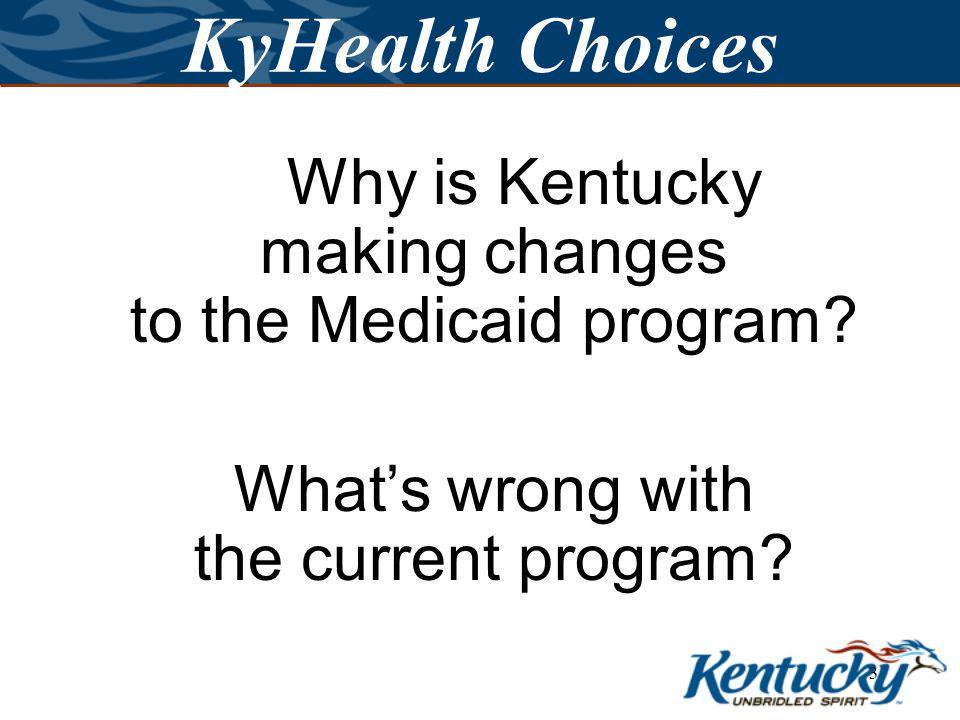 2 KyHealth Choices KyHealth Choices is the new name for Kentucky Medicaid.