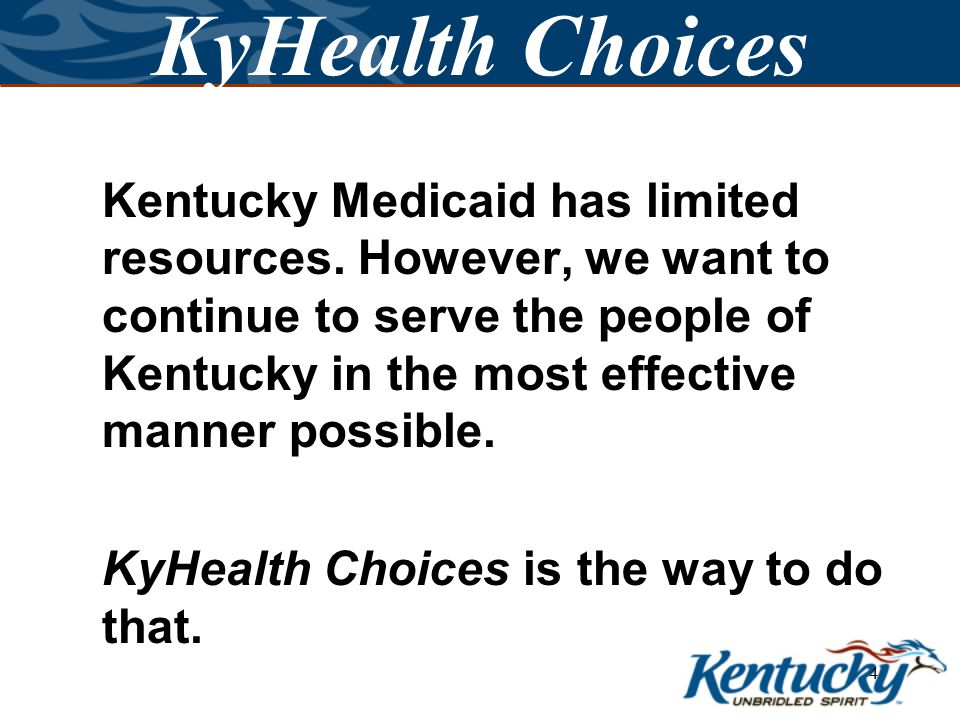 24 KyHealth Choices Effective January 1, 2006, Medicare now covers your medications based on its own health care plan.