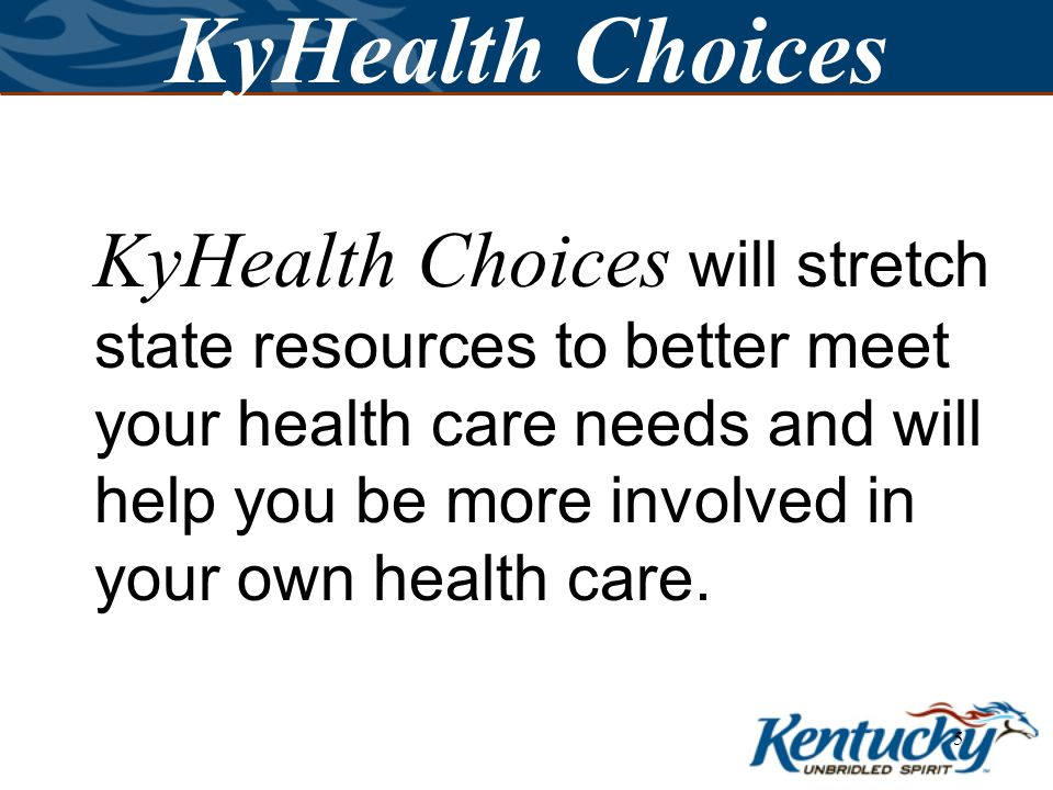 15 KyHealth Choices Will I receive a new card.No, you will use your current card.