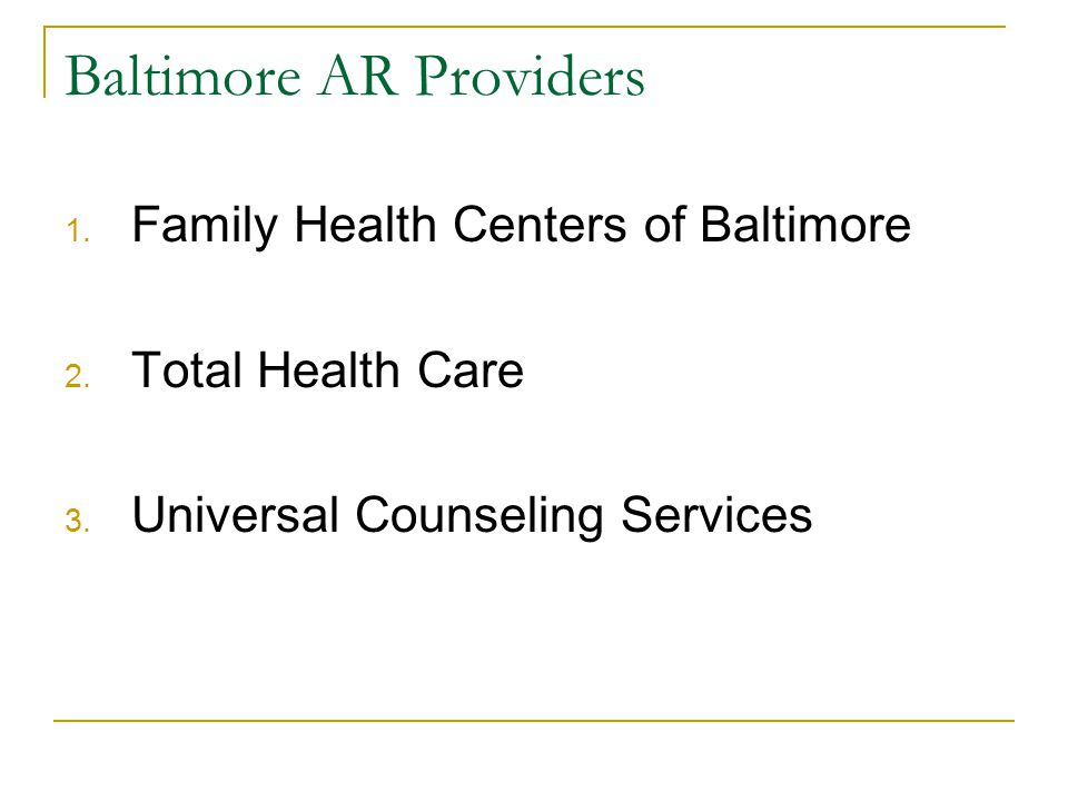 Baltimore AR Providers 1. Family Health Centers of Baltimore 2.