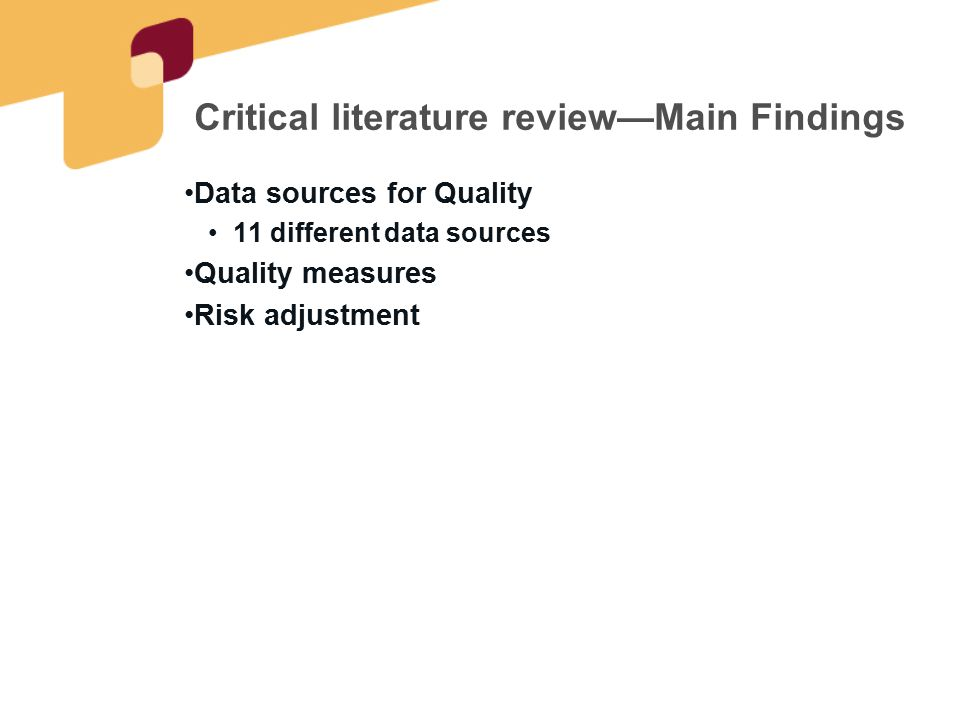 Critical literature review—Main Findings Data sources for Quality 11 different data sources Quality measures Risk adjustment