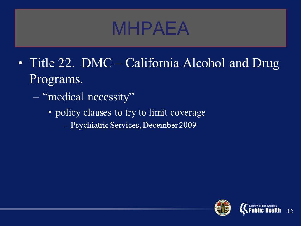 MHPAEA Title 22. DMC – California Alcohol and Drug Programs.