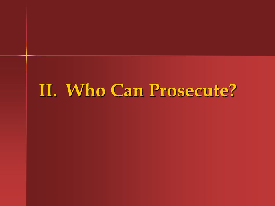II.Who Can Prosecute