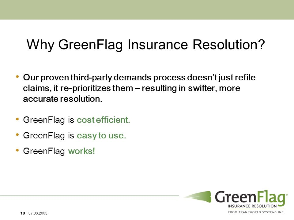 10 07.03.2003 Why GreenFlag Insurance Resolution.