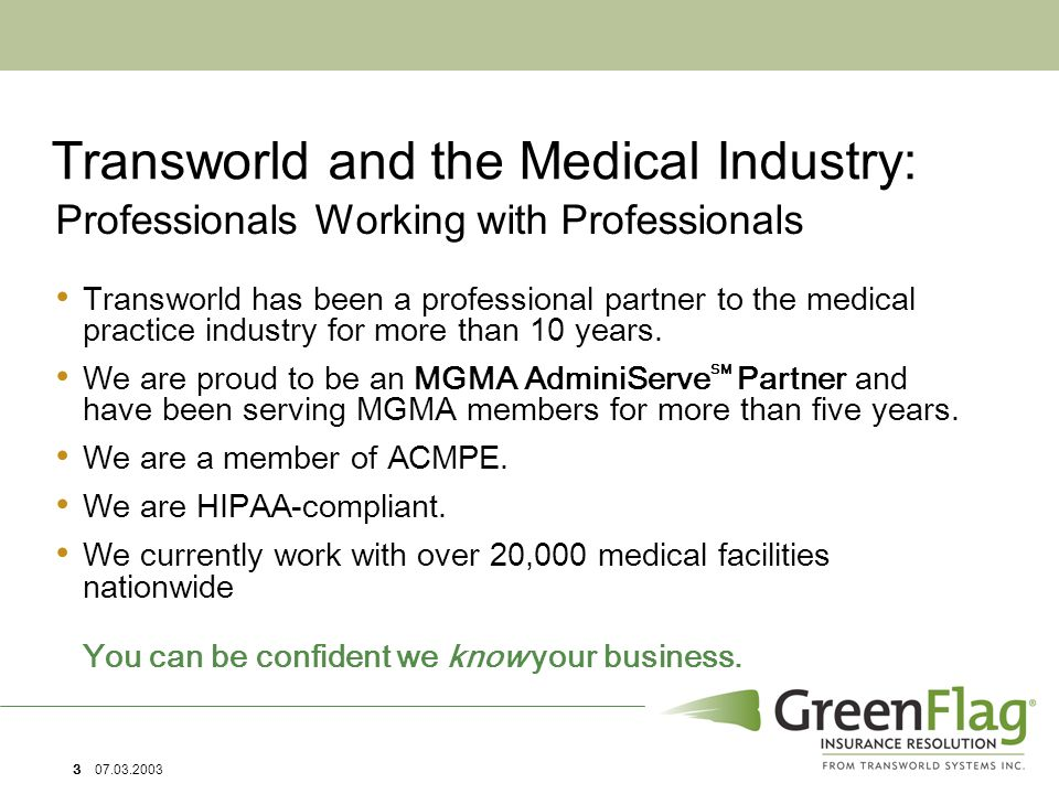 14 07.03.2003 Commercial Insurance Managed Care Plans HMO'S PPO'S Medicaid Medicare Worker's Compensation GreenFlag: Works on All Types of Claims