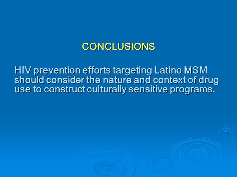 Condom Use and Length of Time Knowing HIV Status among Latino MSM Condom Use Date of First HIV+ Test < 6 months n=16 7 months to 2 years n=2 >2 years n=16 >1/2 the time 75.0%50.0%62.5% <1/2 the time 25.0%50.0%37.5%