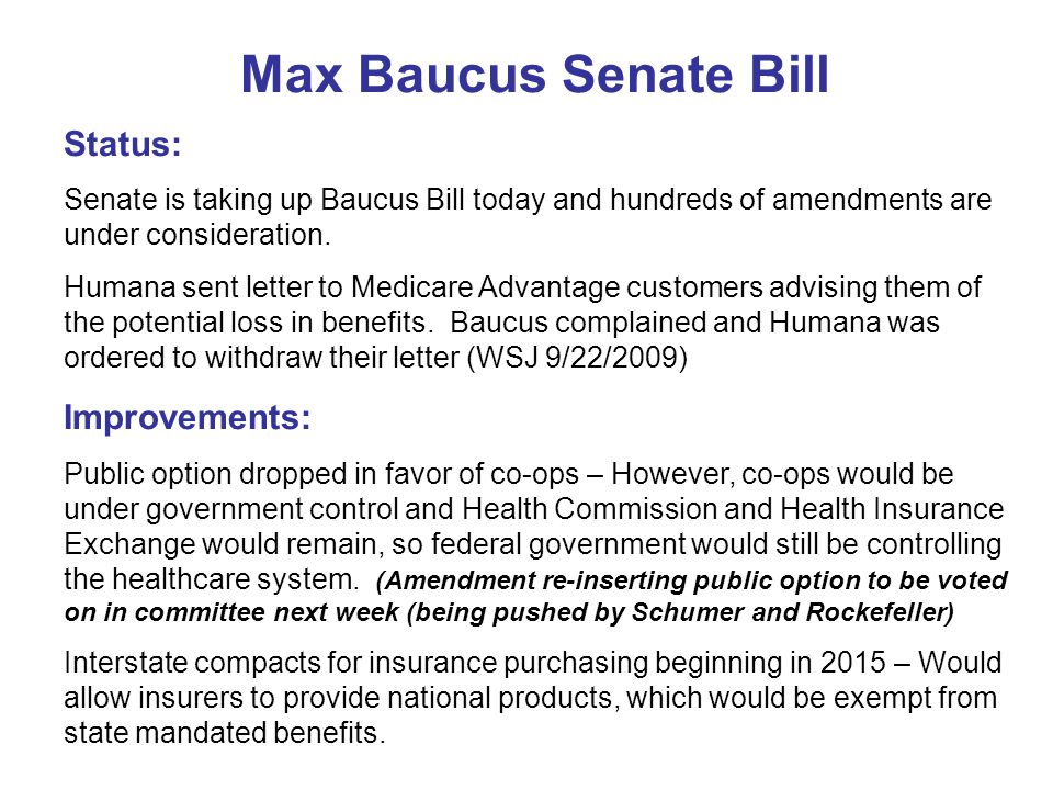 Max Baucus Senate Bill Status: Senate is taking up Baucus Bill today and hundreds of amendments are under consideration.