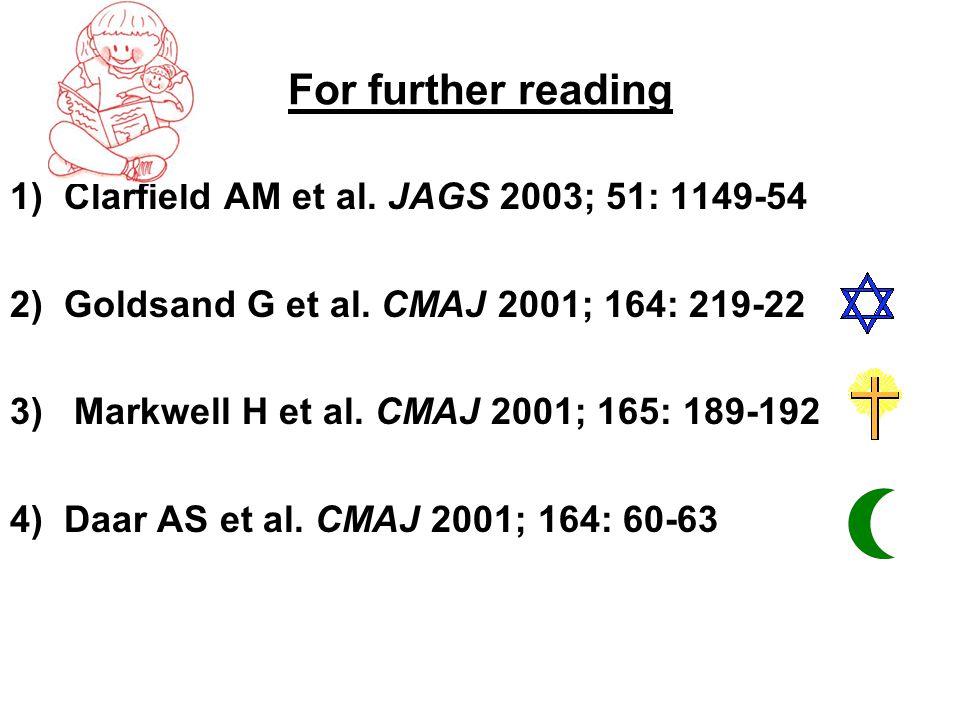 For further reading 1) Clarfield AM et al. JAGS 2003; 51: 1149-54 2) Goldsand G et al.