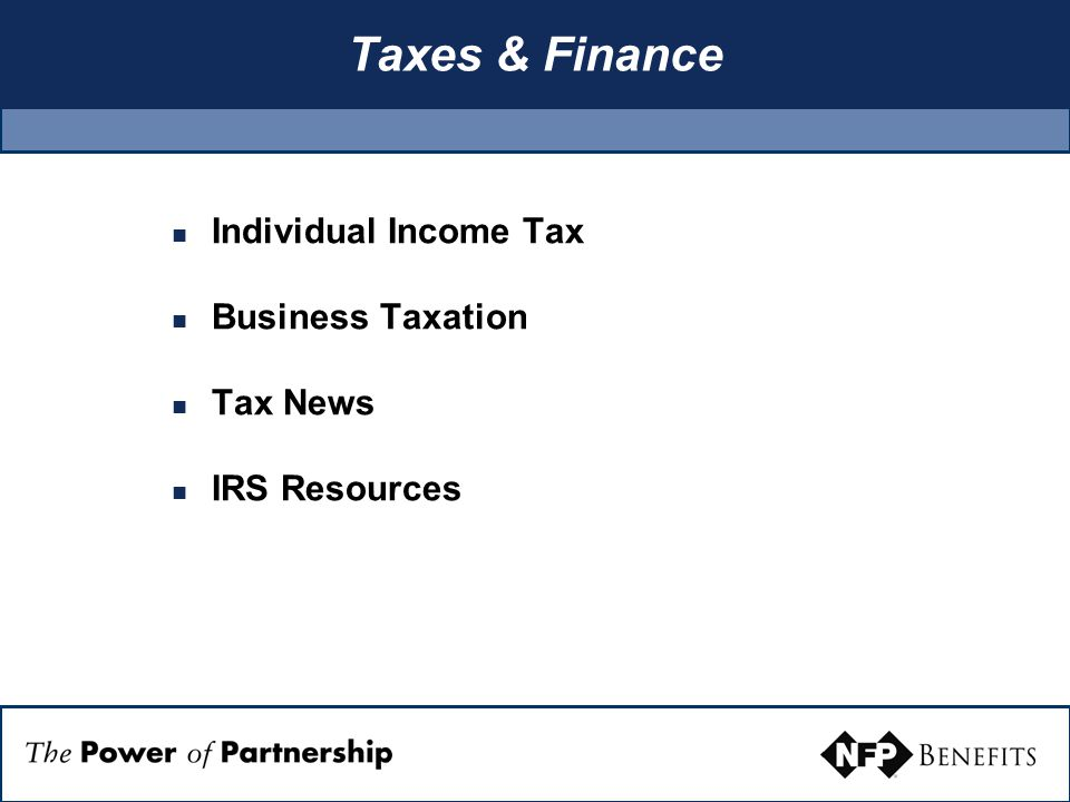 Taxes & Finance Individual Income Tax Business Taxation Tax News IRS Resources