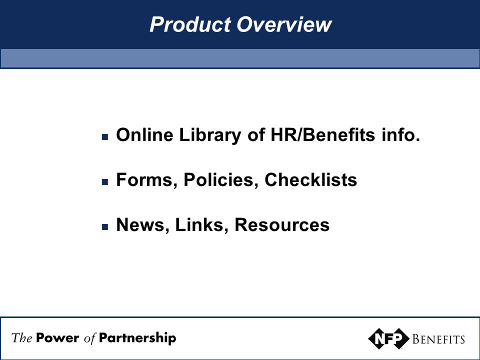 Product Overview Online Library of HR/Benefits info.