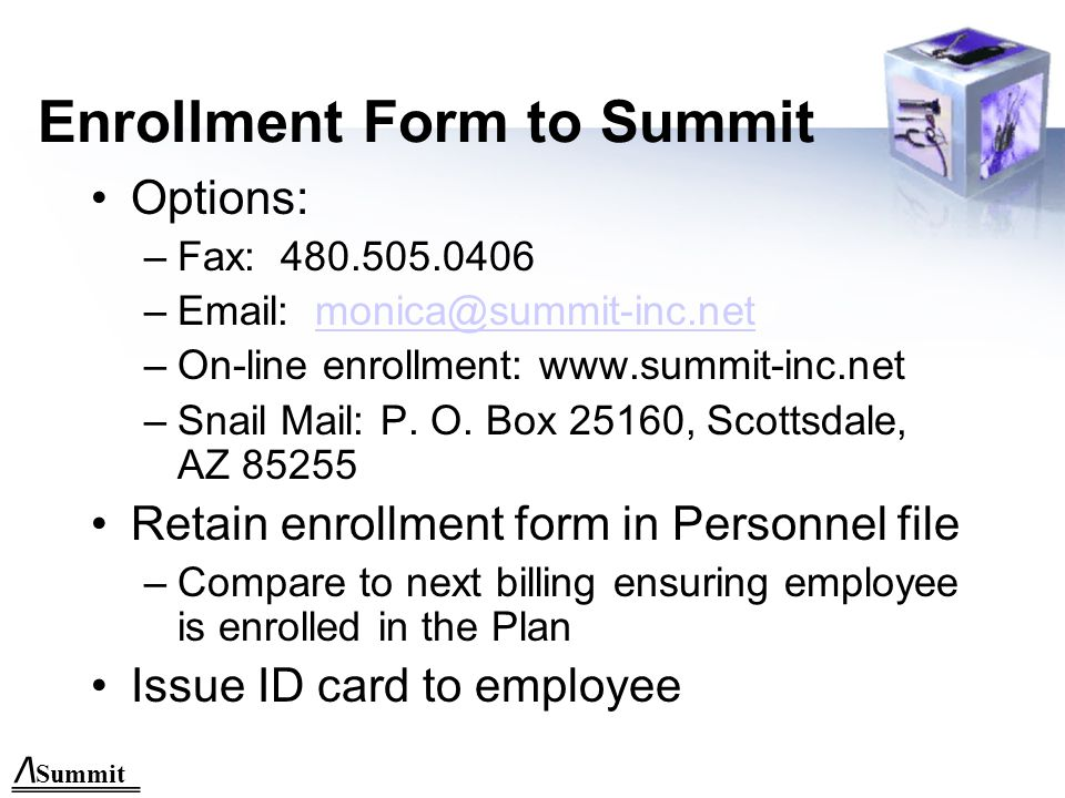 SPECIAL ENROLLMENT HIPAA Special Enrollment Period CHIP –Termination of Medicaid or CHIP Coverage –Eligibility For Premium Assistance Under Medicaid or CHIP –Enroll within 60 days /\ Summit