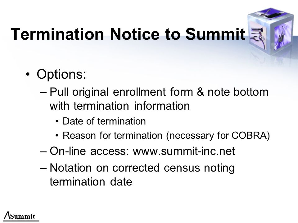 /\ Summit Termination of Coverage Dependents: - The date an employee's coverage terminates.
