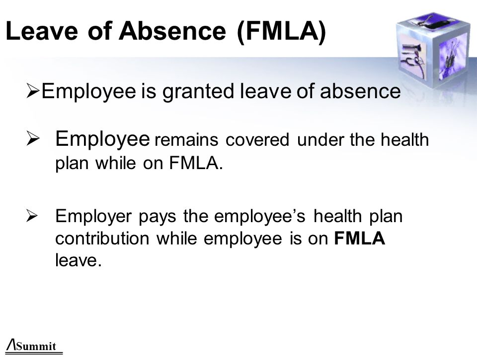 /\ Summit Reason for leave must comply with FMLA criteria.