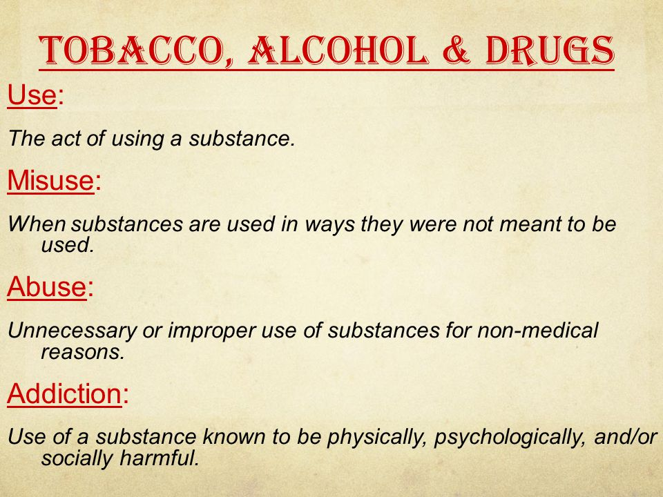 What is the difference between: Use? Misuse? Abuse? Addiction? Tobacco