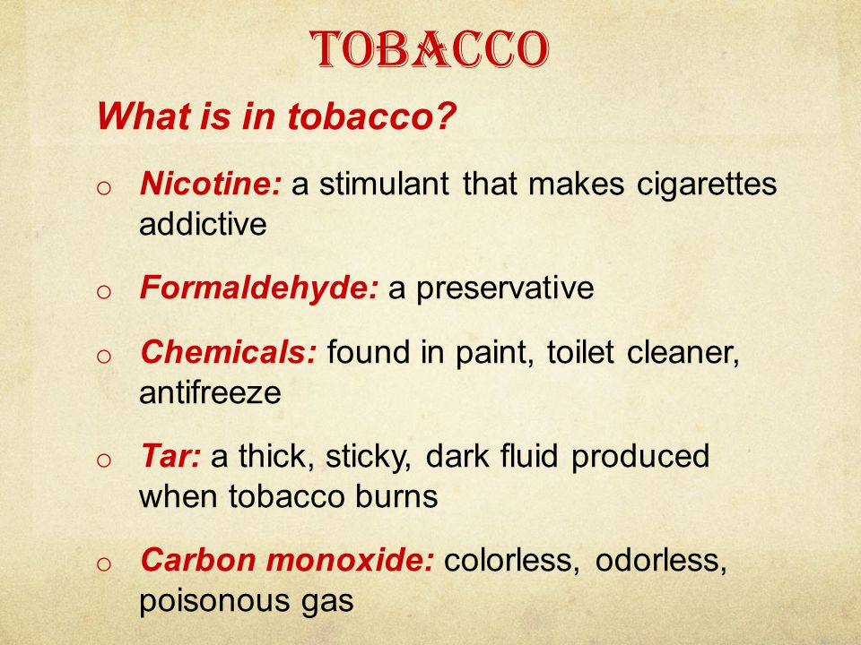 Tobacco Forms of Tobacco  Cigarettes  Cigars  Smokeless Tobacco: dip or chew  Pipes