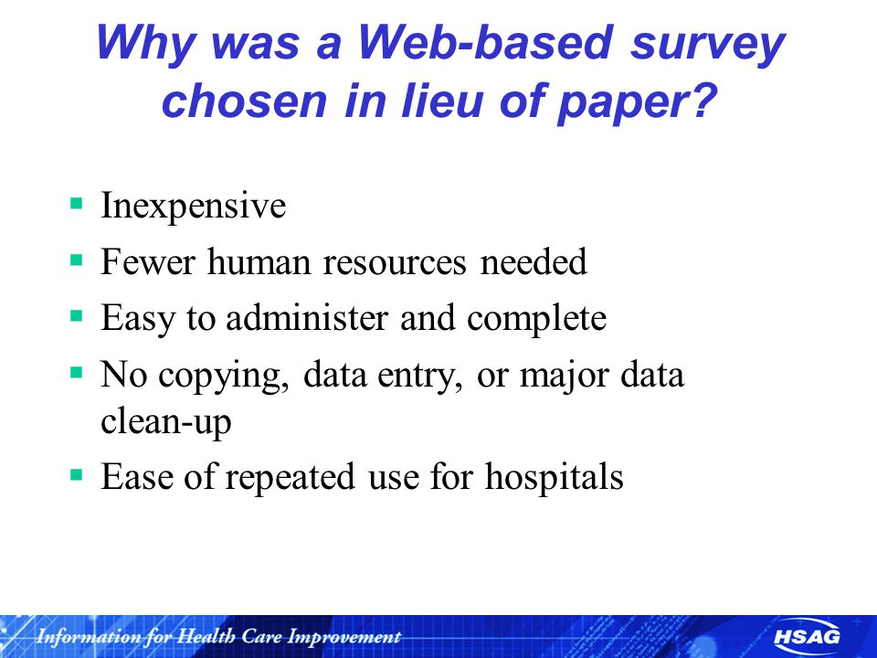 Why was a Web-based survey chosen in lieu of paper.