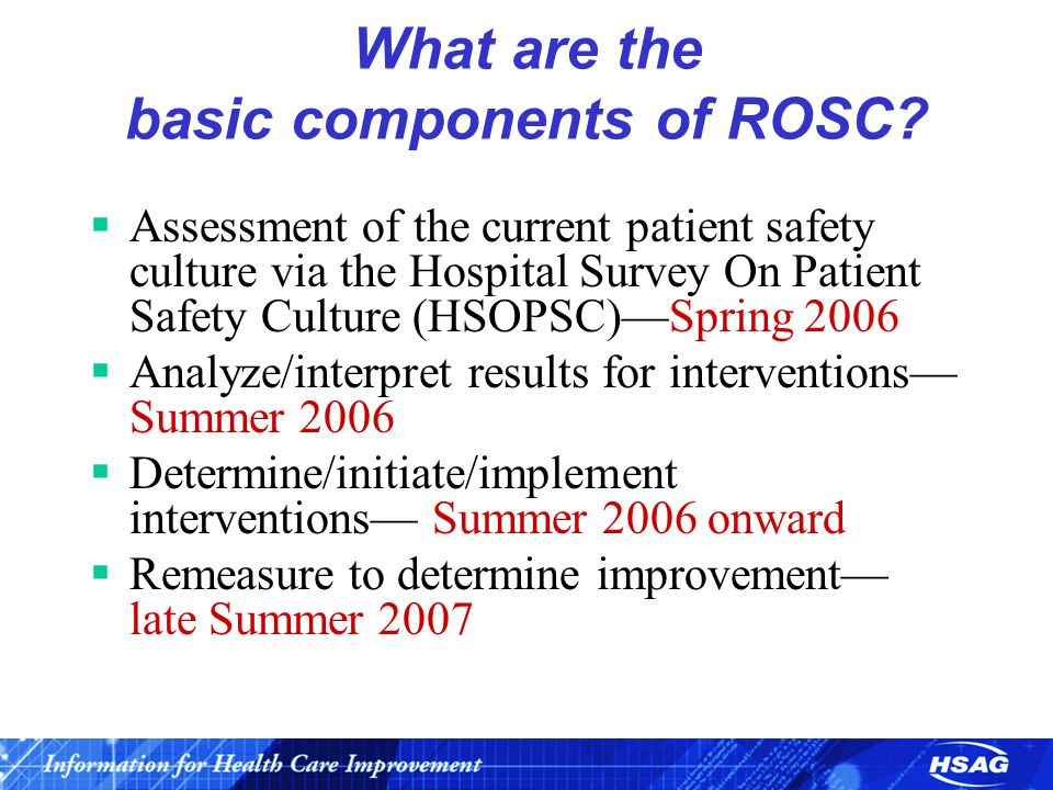What are the basic components of ROSC?  Assessment of the current patient safety culture via the Hospital Survey On Patient Safety Culture (HSOPSC)—S