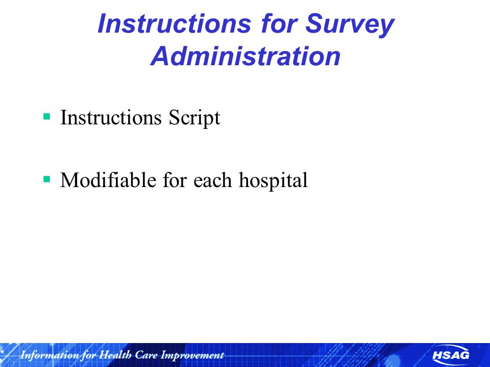 Instructions for Survey Administration  Instructions Script  Modifiable for each hospital