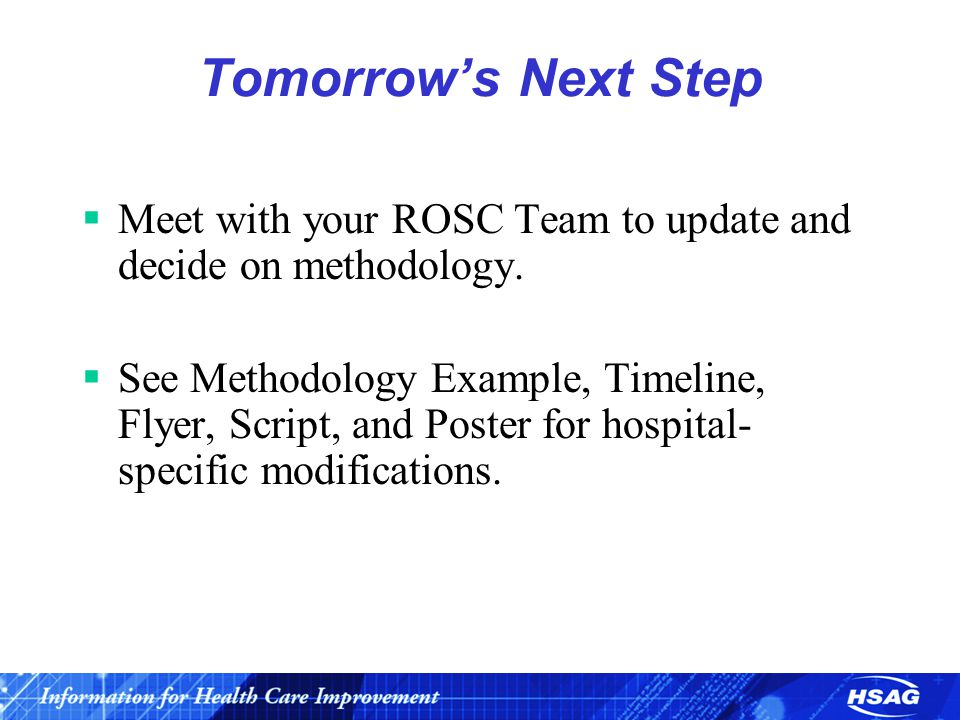 Tomorrow's Next Step  Meet with your ROSC Team to update and decide on methodology.