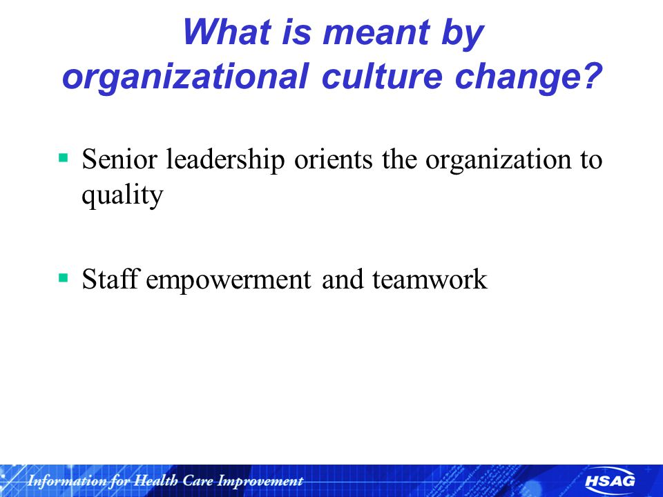 What is meant by organizational culture change.