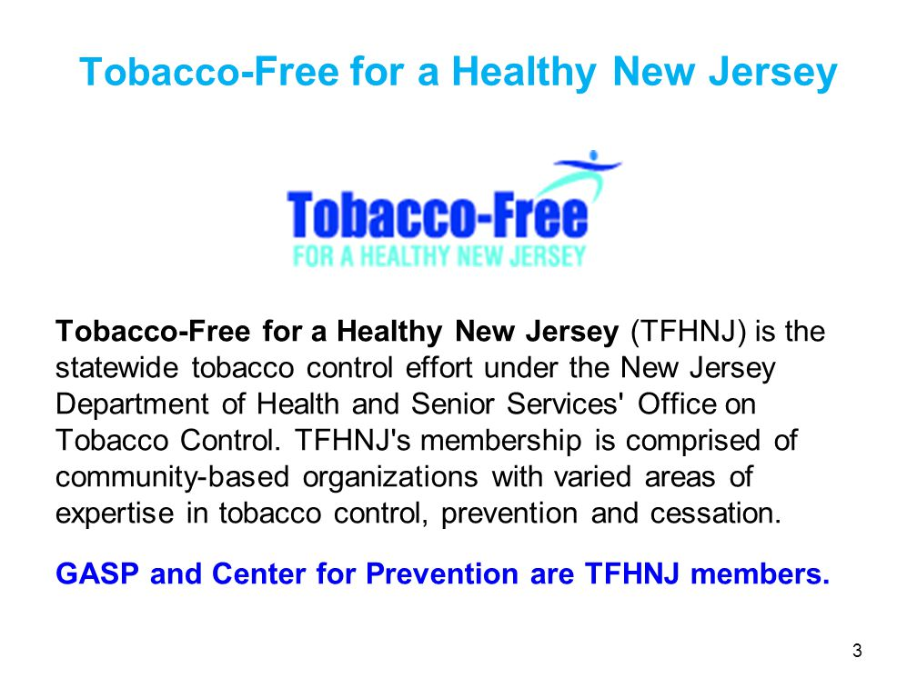 Tobacco Cessation Resources NJ QUITLINE: FREE smoking cessation quitline service to help NJ smokers who are age 18+.