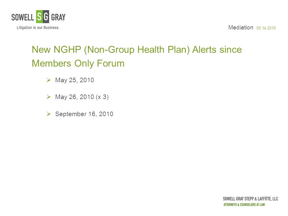 Mediation 09.14.2010 New NGHP (Non-Group Health Plan) Alerts since Members Only Forum  May 25, 2010  May 26, 2010 (x 3)  September 16, 2010