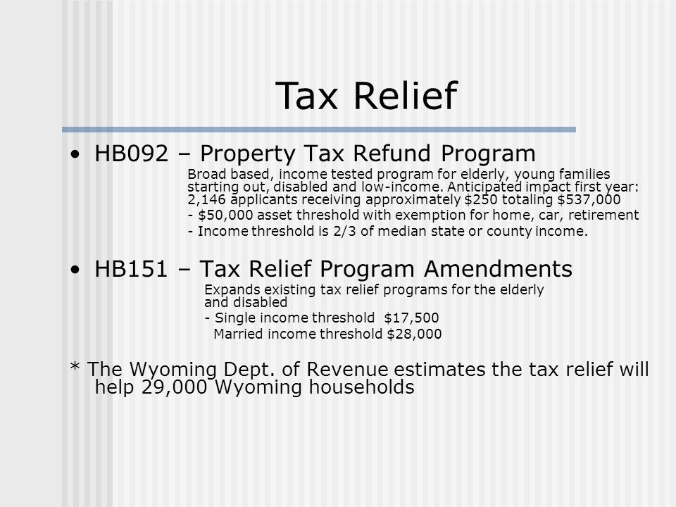 HB092 – Property Tax Refund Program Broad based, income tested program for elderly, young families starting out, disabled and low-income.