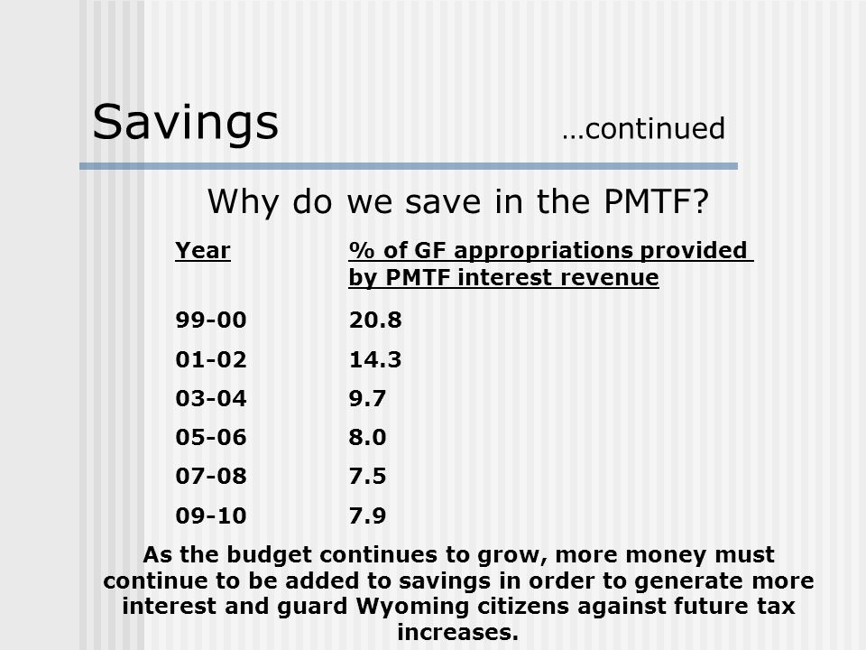 Savings …continued Why do we save in the PMTF.