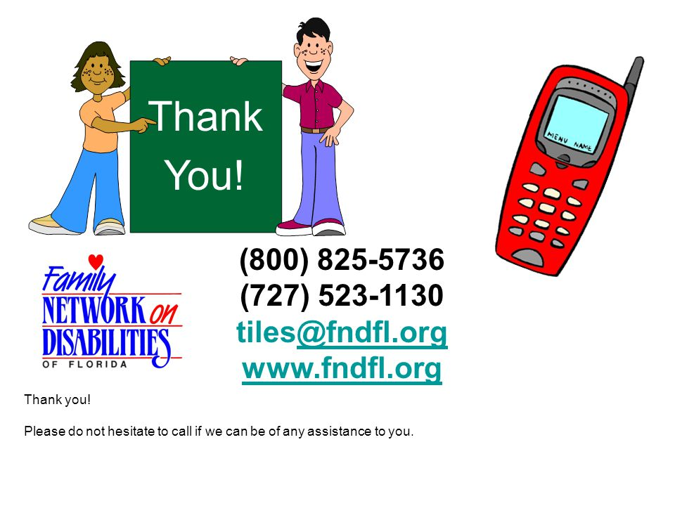 Thank You. (800) 825-5736 (727) 523-1130 tiles@fndfl.org@fndfl.org www.fndfl.org Thank you.