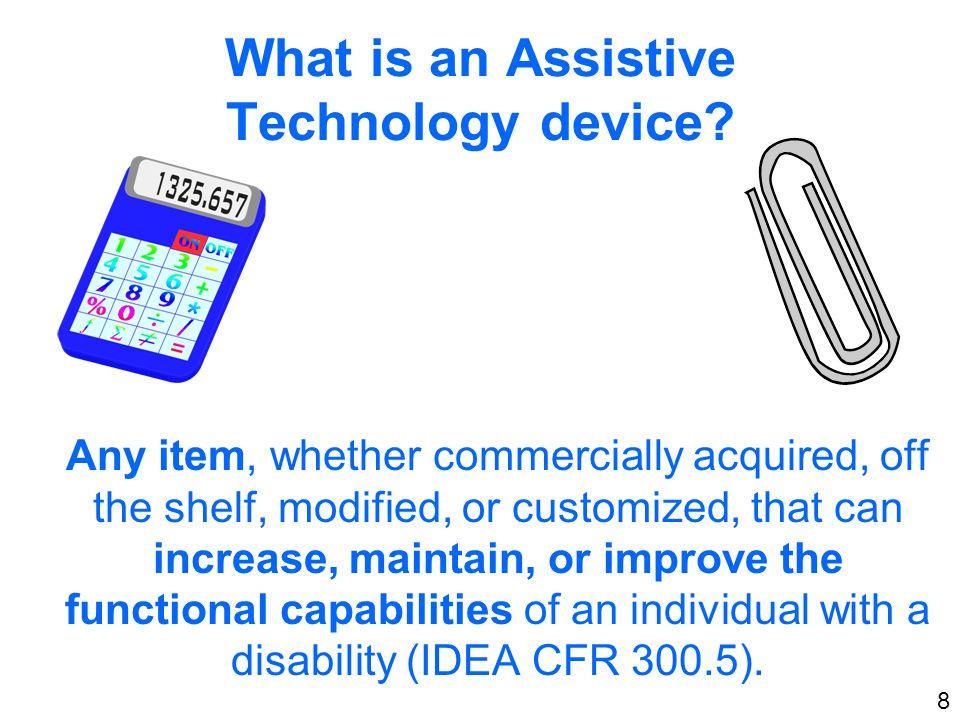 What is an Assistive Technology device.