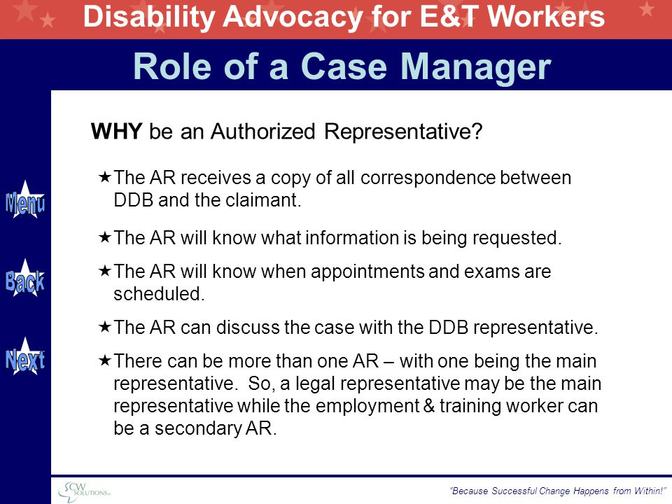 Disability Advocacy for E&T Workers Because Successful Change Happens from Within! WHY be an Authorized Representative.