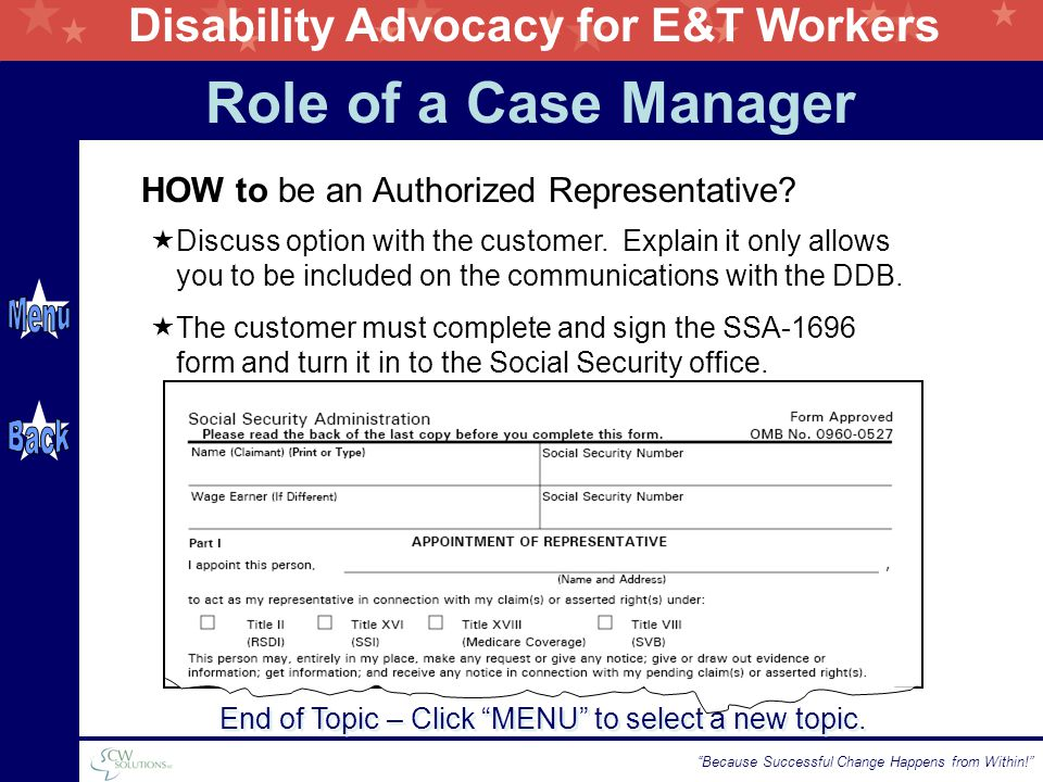 "Disability Advocacy for E&T Workers ""Because Successful Change Happens from Within!"" HOW to be an Authorized Representative?  Discuss option with the"