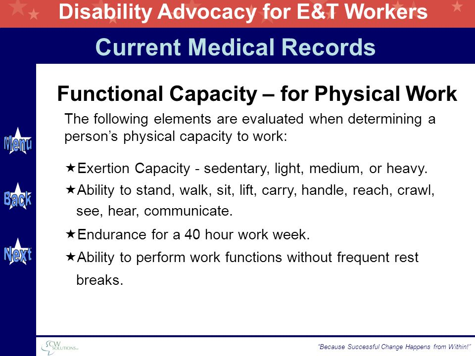 "Disability Advocacy for E&T Workers ""Because Successful Change Happens from Within!"" Functional Capacity – for Physical Work  Exertion Capacity - sed"