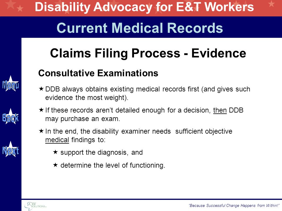 Disability Advocacy for E&T Workers Because Successful Change Happens from Within!  DDB always obtains existing medical records first (and gives such evidence the most weight).