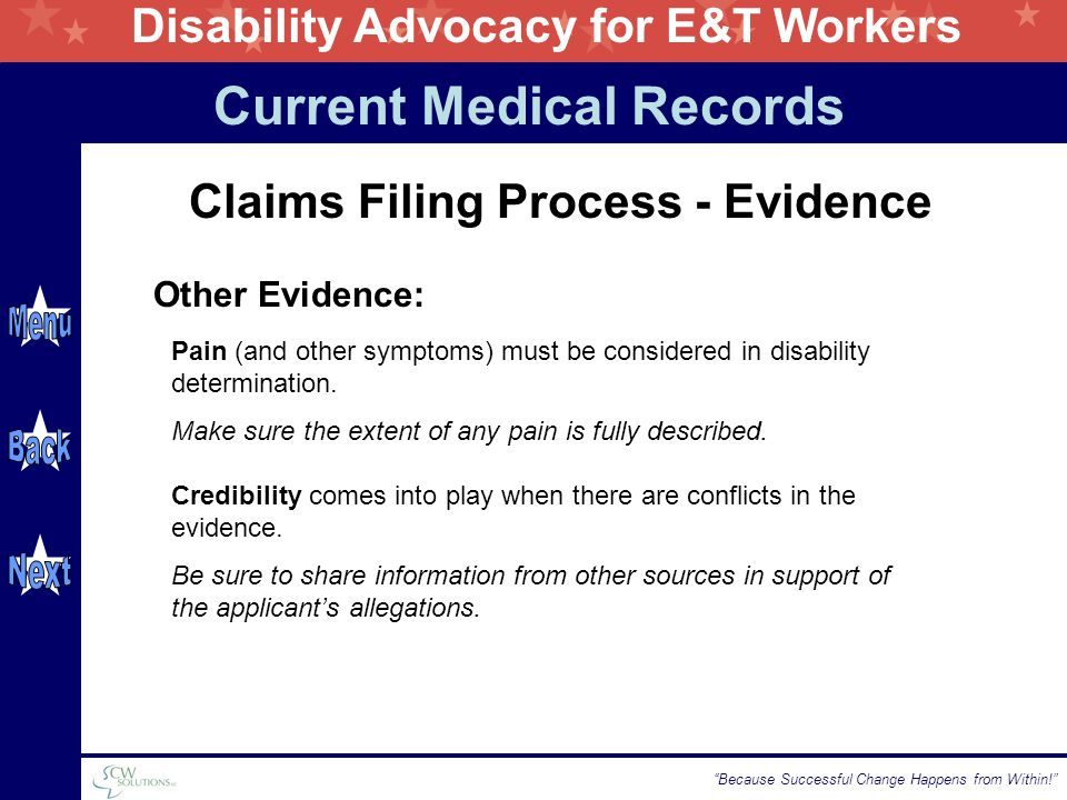 "Disability Advocacy for E&T Workers ""Because Successful Change Happens from Within!"" Pain (and other symptoms) must be considered in disability determ"