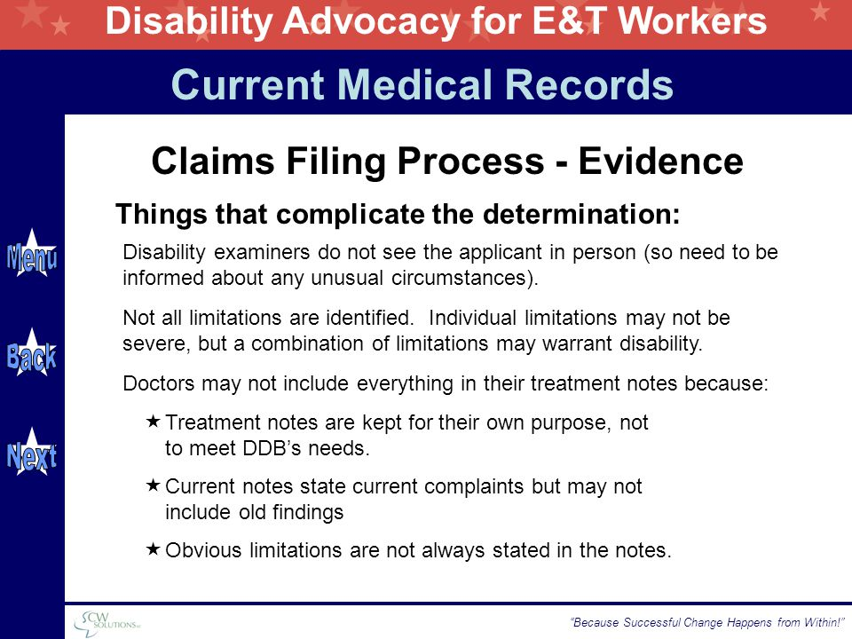 Disability Advocacy for E&T Workers Because Successful Change Happens from Within! Disability examiners do not see the applicant in person (so need to be informed about any unusual circumstances).