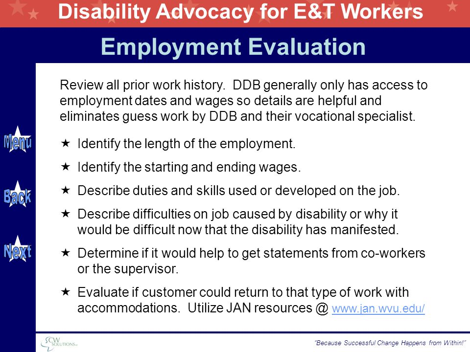 "Disability Advocacy for E&T Workers ""Because Successful Change Happens from Within!"" Employment Evaluation  Identify the length of the employment. "