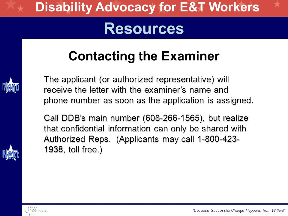 Disability Advocacy for E&T Workers Because Successful Change Happens from Within! Call DDB's main number (608-266-1565), but realize that confidential information can only be shared with Authorized Reps.