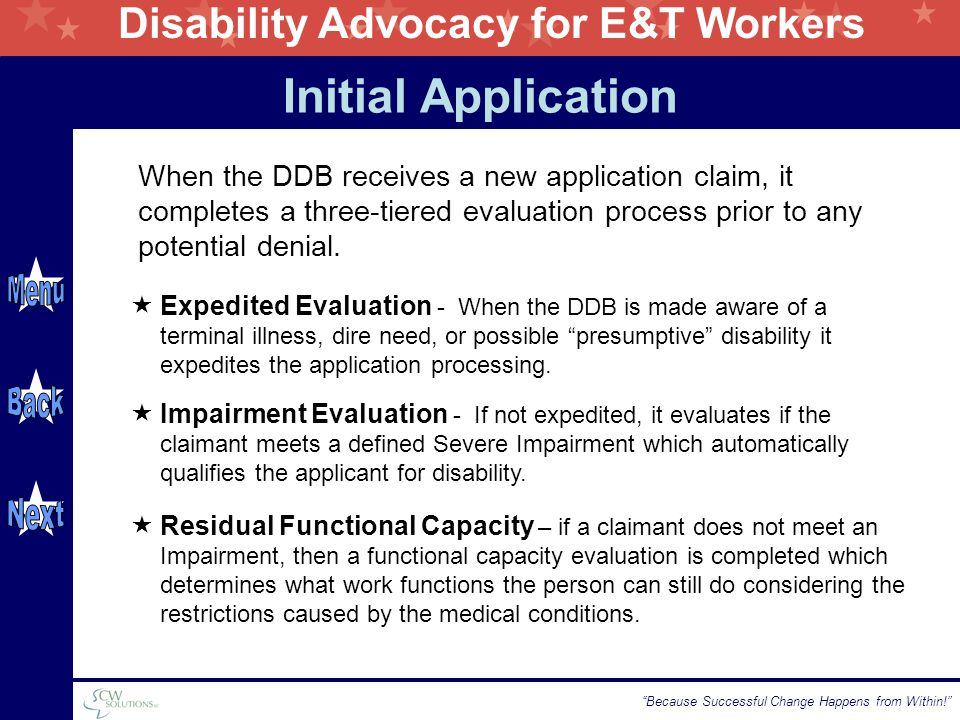 "Disability Advocacy for E&T Workers ""Because Successful Change Happens from Within!"" Initial Application  Impairment Evaluation - If not expedited, i"