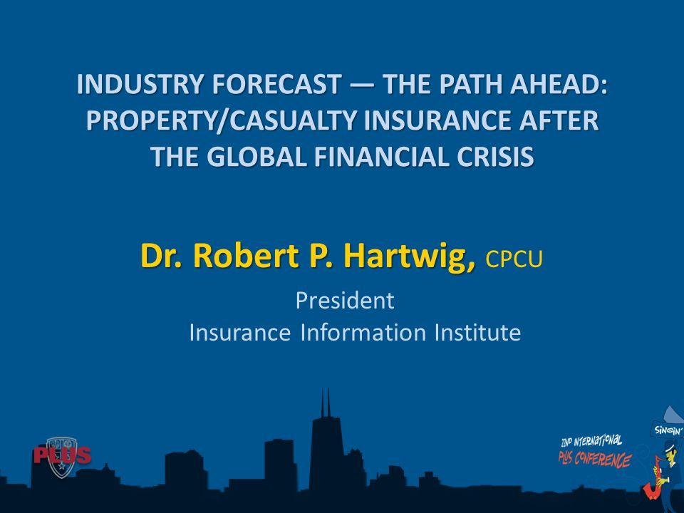 Dr. Robert P. Hartwig, Dr. Robert P.