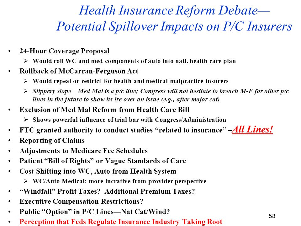 58 Health Insurance Reform Debate— Potential Spillover Impacts on P/C Insurers 24-Hour Coverage Proposal  Would roll WC and med components of auto into natl.