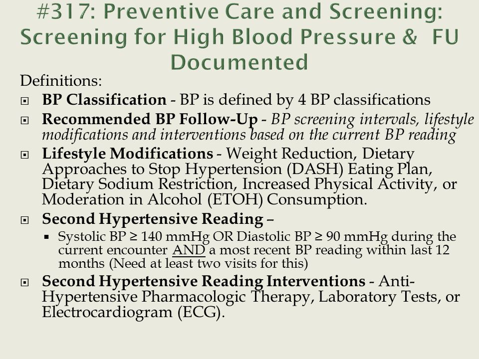 Definitions:  BP Classification - BP is defined by 4 BP classifications  Recommended BP Follow-Up - BP screening intervals, lifestyle modifications