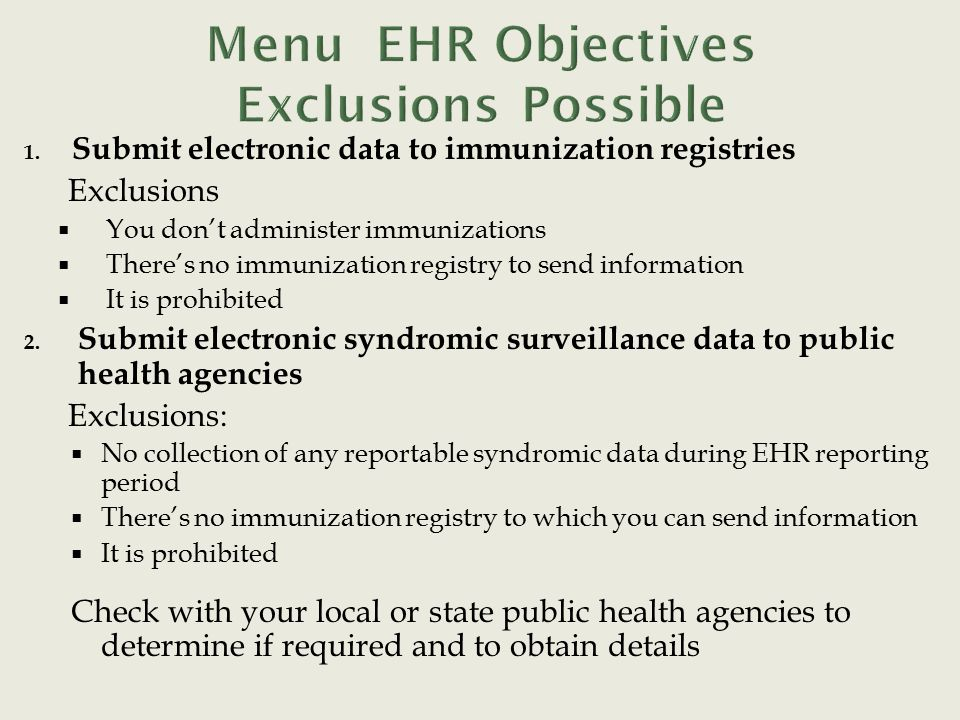 1. Submit electronic data to immunization registries Exclusions  You don't administer immunizations  There's no immunization registry to send inform