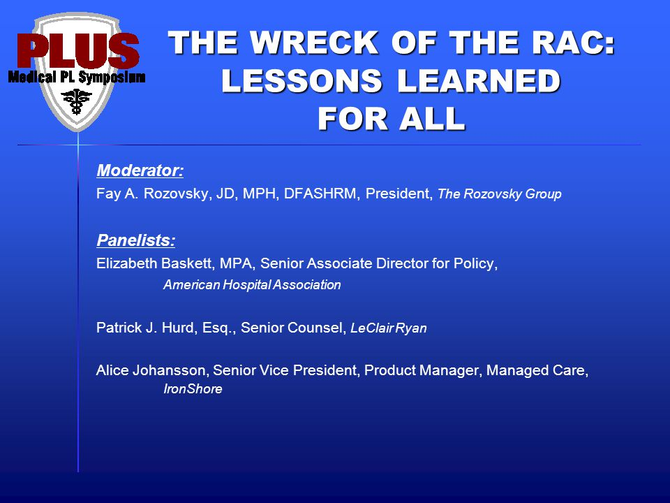 THE WRECK OF THE RAC: LESSONS LEARNED FOR ALL Moderator: Fay A.
