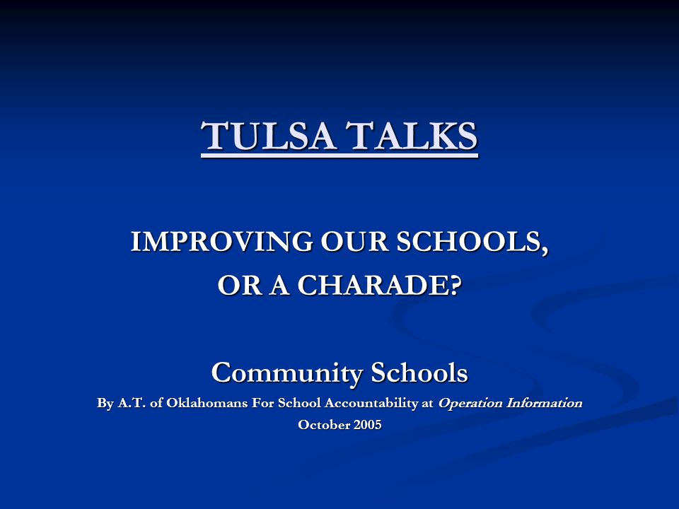 TULSA TALKS IMPROVING OUR SCHOOLS, OR A CHARADE.Community Schools By A.T.