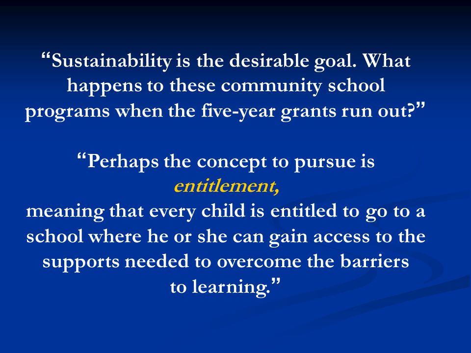 Sustainability is the desirable goal.