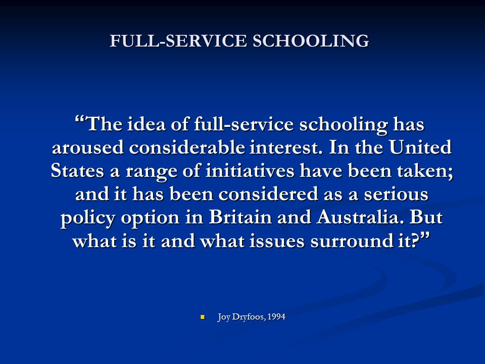 FULL-SERVICE SCHOOLING The idea of full-service schooling has aroused considerable interest.